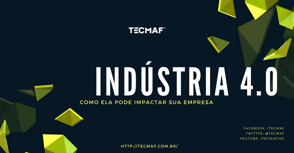 Industria 4.0: Como ela pode impactar sua empresa
